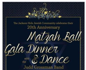 20th Anniversary Matzah Ball and Dance @ Jackson Hole Conference Center | Jackson | Wyoming | United States